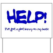 Help! Ive got a plot bunny on my back Yard Sign