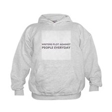 Writers Plot Against People Everyday Hoodie