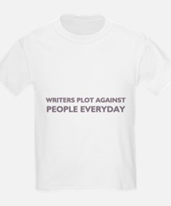 Writers Plot Against People Everyday T-Shirt