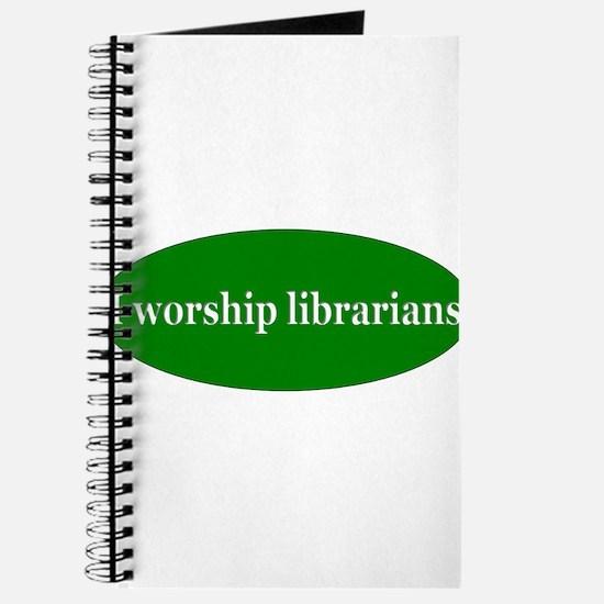 I worship librarians Journal