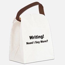 Writing! Need I Say More? Canvas Lunch Bag