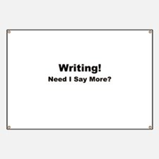 Writing! Need I Say More? Banner
