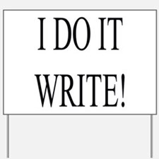 I Do It Write! Yard Sign