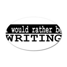 I would rather be writing Wall Sticker