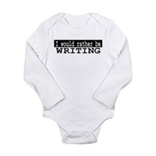 I would rather be writing Long Sleeve Infant Bodys