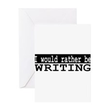 I would rather be writing Greeting Card