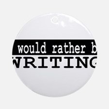 I would rather be writing Ornament (Round)