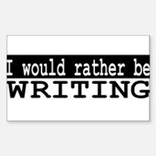 I would rather be writing Decal