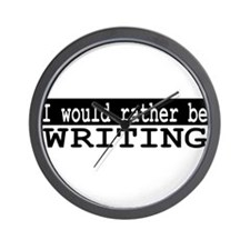 I would rather be writing Wall Clock