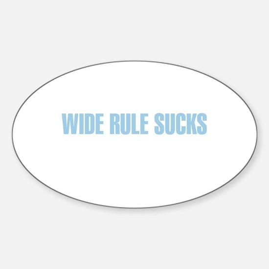Wide Rule Sucks Sticker (Oval)