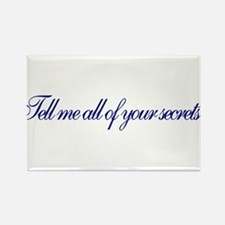 Tell me all of your secrets Rectangle Magnet