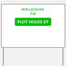 Welcome to Plot Holes St Yard Sign