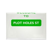 Welcome to Plot Holes St Rectangle Magnet