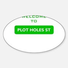Welcome to Plot Holes St Decal