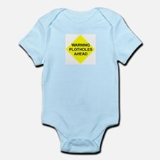 Warning Plotholes Ahead Infant Bodysuit