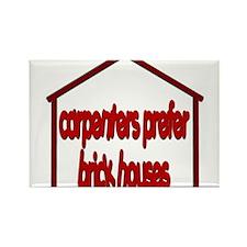 Carpenters Prefer Brick Houses Rectangle Magnet