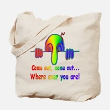 Come OUT! - Tote Bag