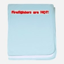 Firefighters are hot baby blanket