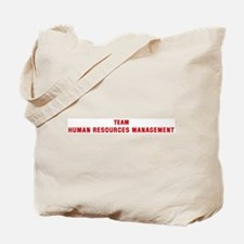 Team HUMAN RESOURCES MANAGEME Tote Bag