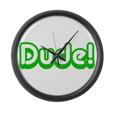 Dude! Large Wall Clock