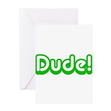 Dude! Greeting Card