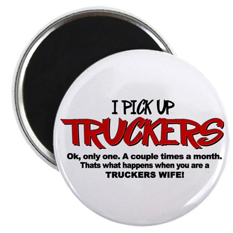 I Pick Up Truckers Magnet