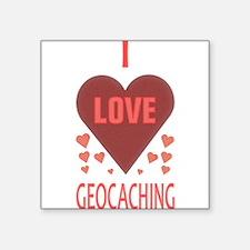 "I LOVE GEOCACHING Square Sticker 3"" x 3"""