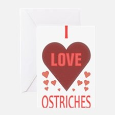I LOVE OSTRICHES Greeting Card