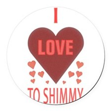 i love to shimmy Round Car Magnet