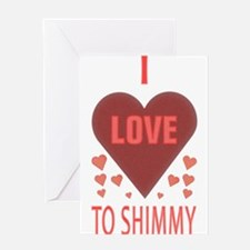 i love to shimmy Greeting Card