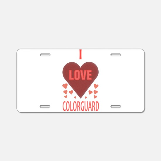 I LOVE COLORGUARD Aluminum License Plate
