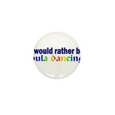 I Would Rather Be Hula Dancing Mini Button (10 pac