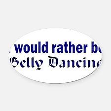 I Love Belly Dancing Oval Car Magnet