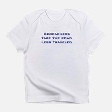 Geocachers take the road less traveled Infant T-Sh