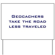 Geocachers take the road less traveled Yard Sign