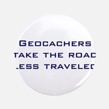 """Geocachers take the road less traveled 3.5"""" Button"""