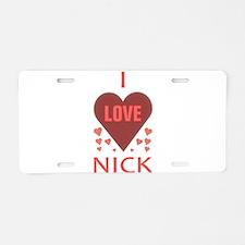 I LOVE NICK Aluminum License Plate