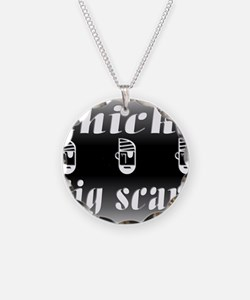 Chicks Dig Scars and Pirates Necklace