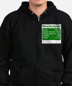Where are you going today? Zip Hoodie