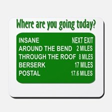 Where are you going today? Mousepad