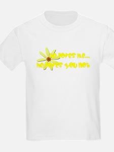 He Loves You Not T-Shirt