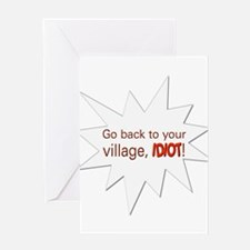 Go back to your village, idiot! Greeting Card