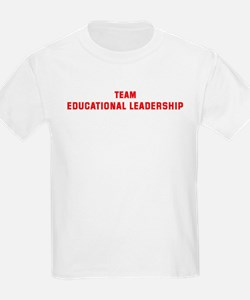 Team EDUCATIONAL LEADERSHIP T-Shirt