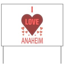 I LOVE ANAHEIM Yard Sign