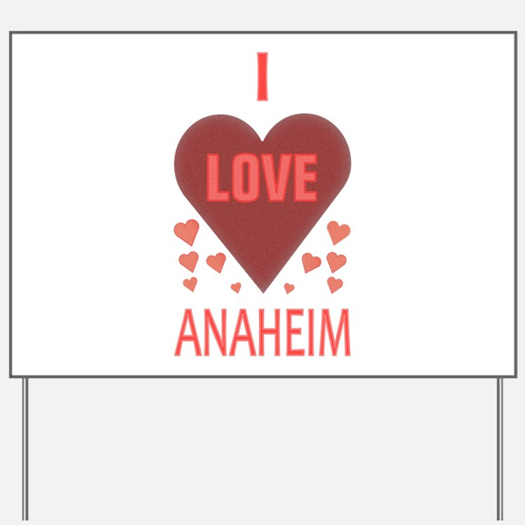 I LOVE ANAHEIM Yard Sign