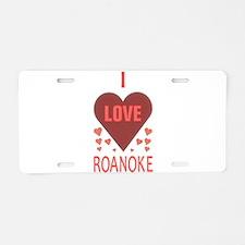 I LOVE ROANOKE Aluminum License Plate