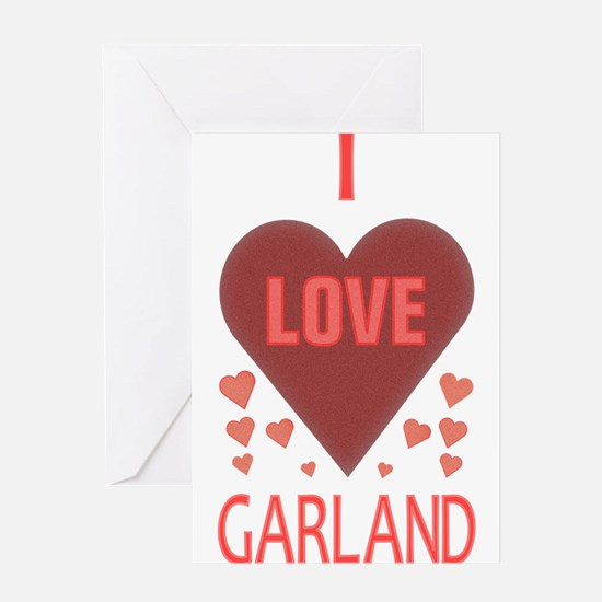 I LOVE GARLAND Greeting Card