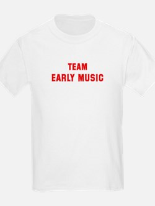 Team EARLY MUSIC T-Shirt