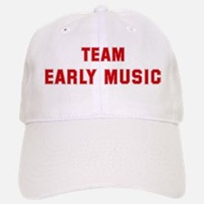 Team EARLY MUSIC Baseball Baseball Cap