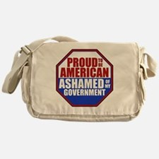 Proud to be American Ashamed of my G Messenger Bag